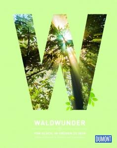 Waldwunder. Vom Glück, im Grünen zu sein