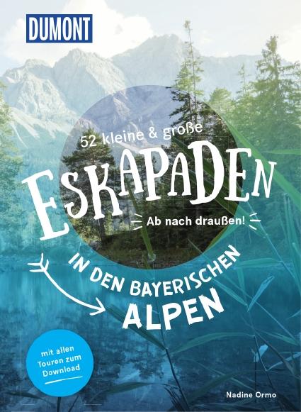 52 kleine und große Eskapaden in den Bayerischen Alpen, Nadine Ormo
