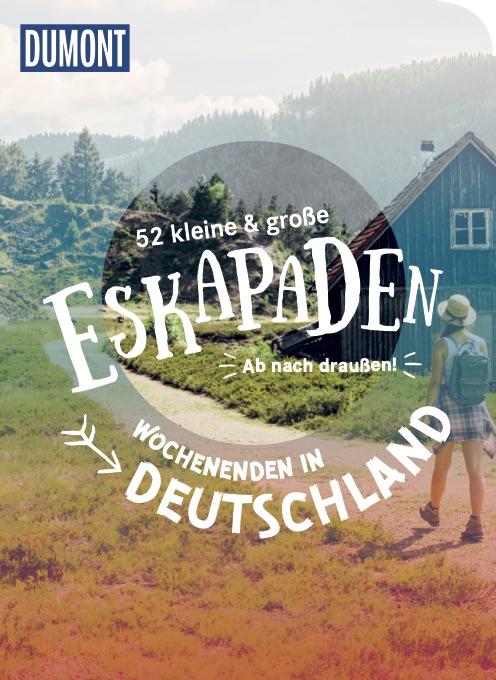 52 kleine und große Eskapaden. Wochenenden in Deutschland